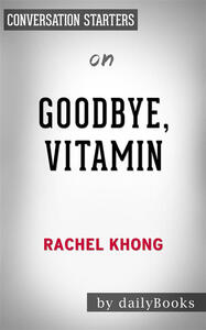 Goodbye, Vitamin: by Rachel Khong | Conversation Starters