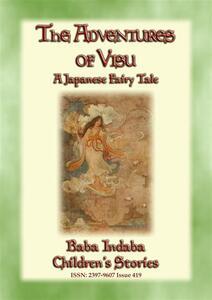 THE ADVENTURES OF VISU - A Japanese Rip-Van-Winkle Tale