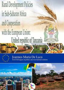 Rural Development Policies in Sub-Saharan Africa and Cooperation with the European Union : United Republic of Tanzania (English Edition)