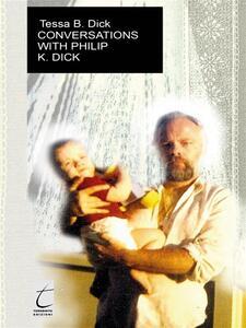 Conversation with Philip. K. Dick