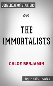 The Immortalists: by Chloe Benjamin | Conversation Starters