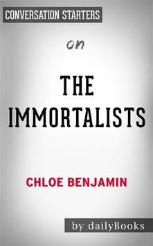 The Immortalists: by Chloe Benjamin | Conversation Starters