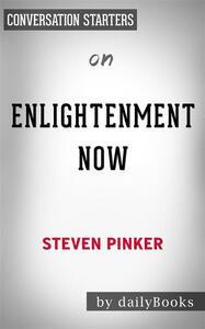 Enlightenment Now: by Steven Pinker | Conversation Starters