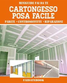 Cartongesso posa facile. Pareti, controsoffitti, riparazioni - Valerio Poggi - ebook