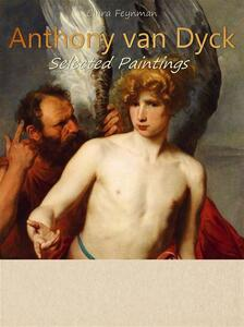 Anthony van Dyck. Selected paintings. Ediz. illustrata
