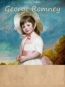 George Romney. Selected paintings. Ediz. illustrata