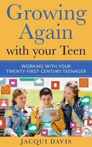 Growing Again with your Teen