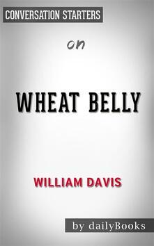 Wheat belly by William Davis MD. Conversation starters