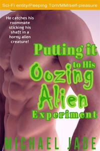 Putting it to His Oozing Alien Experiment