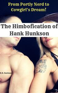 The Himbofication of Hank Hunkson