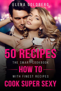 50 recipes how to cook super sexy. The smart cookbook with finest recipes
