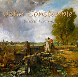 John Constanble. Selected paintings. Ediz. illustrata