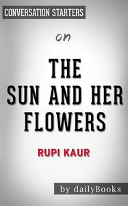 Thesun and her flowers by Rupi Kaur. Conversation starters