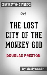 Thelost city of the Monkey God byDouglas Preston. Conversation starters