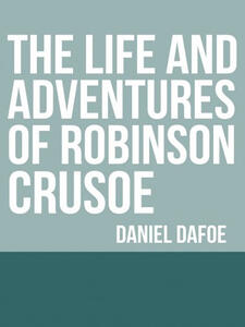 Thelife and adventures of Robinson Crusoe