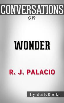 Wonder by R. J. Palacio. Conversation starters