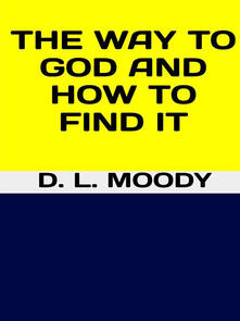 Theway to God and how to find it
