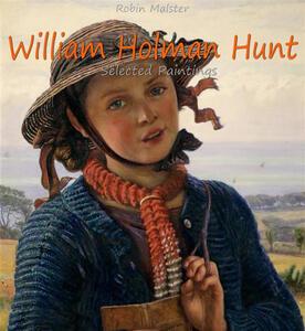 William Holman Hunt. Selected paintings. Ediz. illustrata