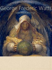 George Frederic Watts. Selected paintings. Ediz. illustrata