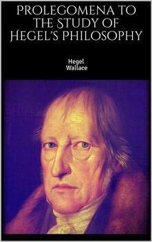 Prolegomena to the Study of Hegel's Philosophy