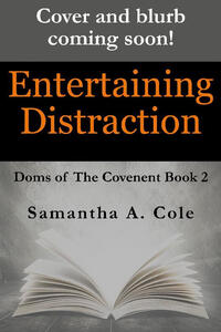 Entertaining Distraction: Doms of The Covenant Book 2