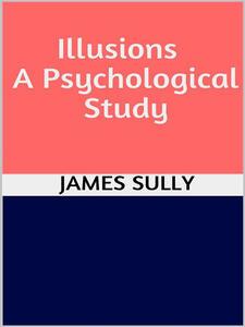 Illusions. A psychological study