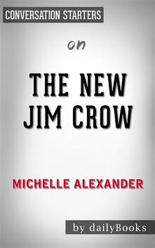 Thenew Jim Crow by Michelle Alexander. Conversation starters