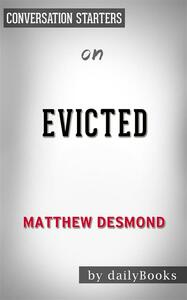 Evicted: poverty and profit in the american city by Matthew Desmond. Conversation starters