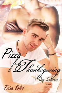 Pizza for Thanksgiving (Gay Romance)
