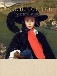 Frederic Leighton. Selected paintings. Ediz. illustrata