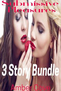 Submissive Pleasures 3 Story Bundle