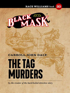 Thetag murders. Race Williams (Black Mask). Vol. 20