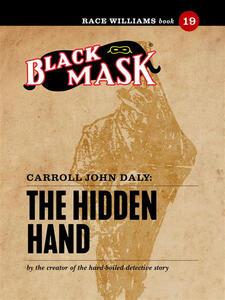 Thehidden hand. Race Williams (Black Mask). Vol. 19