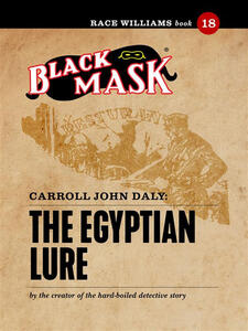 Theegyptian lure. Race Williams (Black Mask). Vol. 18