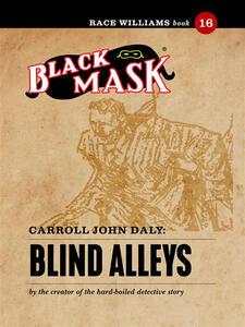 Blind alleys. Race Williams (Black Mask). Vol. 16