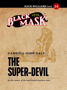 Thesuper-devil. Race Williams (Black Mask). Vol. 14