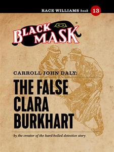 Thefalse Clara Burkhart. Race Williams (Black Mask). Vol. 13