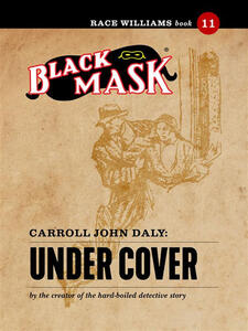 Under cover. Race Williams (Black Mask). Vol. 11