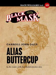 Alias buttercup. Race Williams (Black Mask). Vol. 10