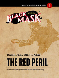 Thered peril. Race Williams (Black Mask). Vol. 3
