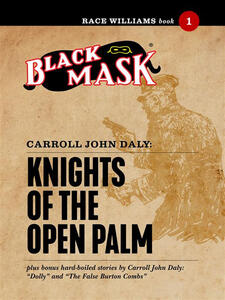 Knights of the open palm. Race Williams (Black Mask). Vol. 1
