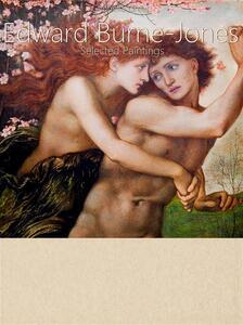 Edward Burne-Jones. Selected paintings. Ediz. illustrata