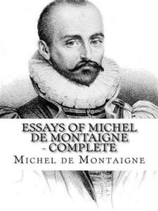Theessays of Montaigne. Complete