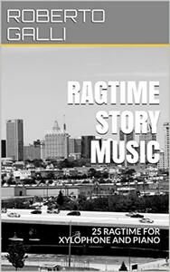 Ragtime story music. 25 ragtime for xylophone and piano