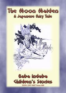 Themoon-maiden. A japanese fairy tale