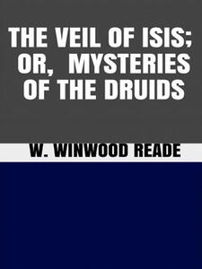 Theveil of Isis, or Mysteries of the druids