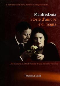 Manfredonia. Storie d'amore e di magia