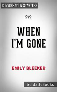 When I'm gone by Emily Bleeker. Conversation starters