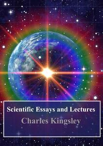 Scientific Essays and Lectures