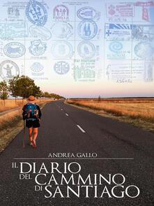 Il diario del cammino di Santiago - Andrea Gallo - ebook